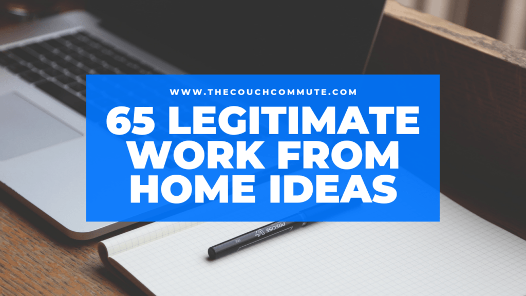 65 Legitimate Work From Home Ideas Thecouchcommute