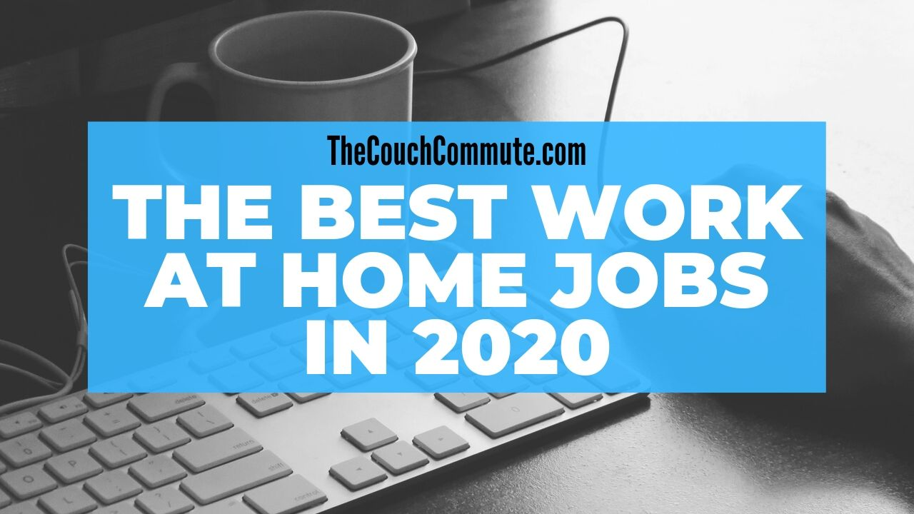Work At Home Jobs 2020.Looking Ahead At The Best Work From Home Jobs In 2020